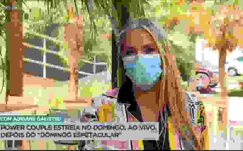 Adriane Galisteu convida o público para a estreia do Power Couple 5 neste domingo (9)